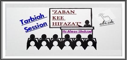 Tarbiah Session: Zaban Kee Hifazat