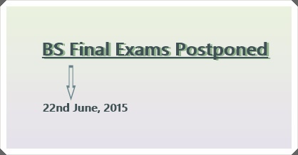 BS 2015 Exams Postponed