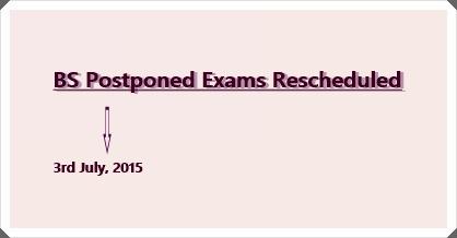 BS Postponed Exams Resceduled