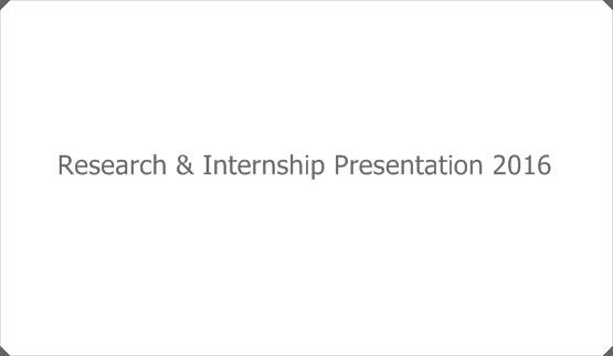 Research & Internship Presentation 2016