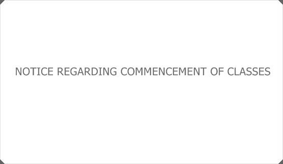 NOTICE REGARDING COMMENCEMENT OF CLASSES