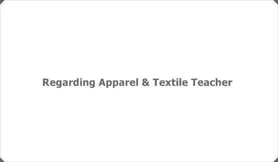 Regarding Apparel & Textile Teacher