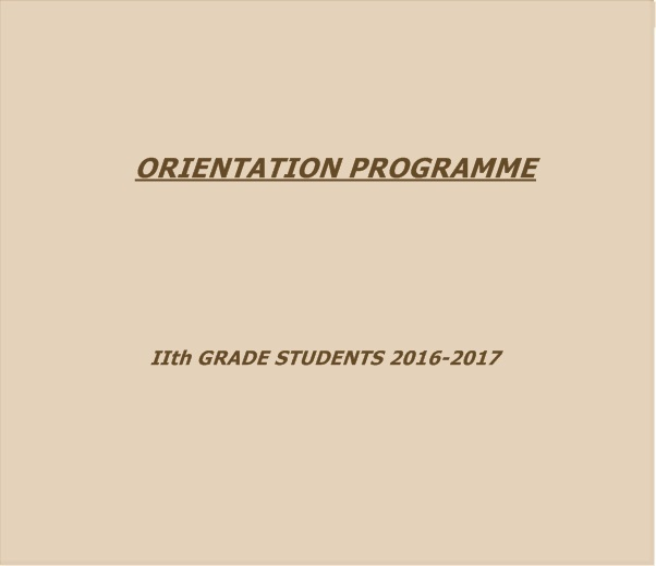 ORIENTATION PROGRAMME OF 11th GRADE STUDENTS 2016