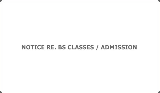 NOTICE RE. BS CLASSES / ADMISSION