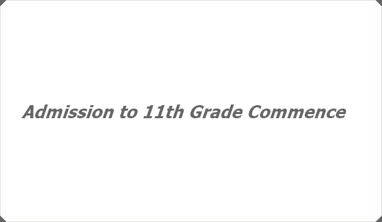 Admission to 11th Grade Commence