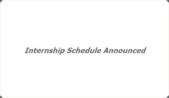 Internship Schedule Announced