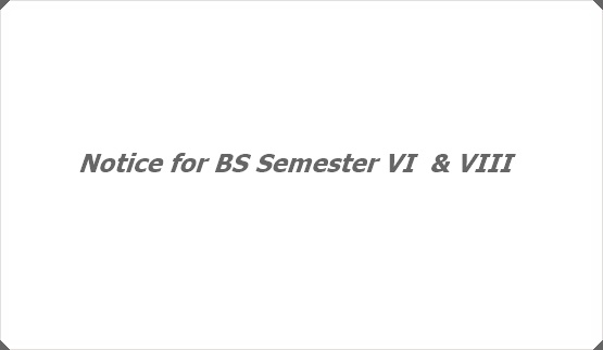 Notice for BS Semester VI  & VIII