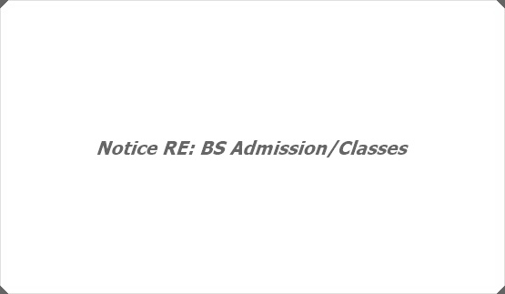 Notice RE: BS Admission/Classes