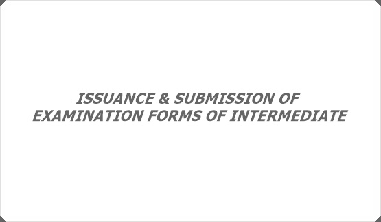 ISSUANCE & SUBMISSION OF EXAMINATION FORMS OF INTERMEDIATE