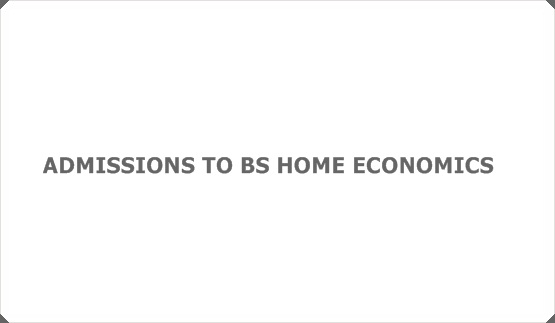 ADMISSIONS TO BS HOME ECONOMICS