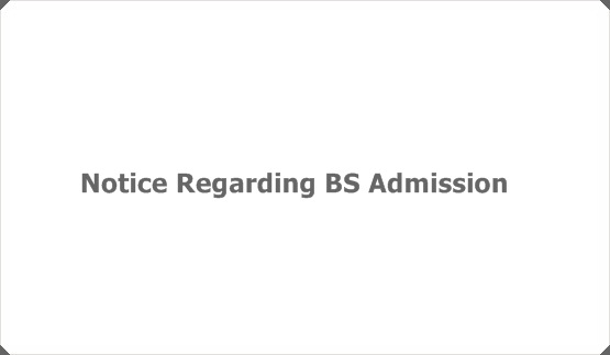 Notice Regarding BS Admission