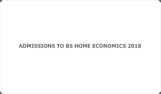 ADMISSIONS TO BS HOME ECONOMICS 2018