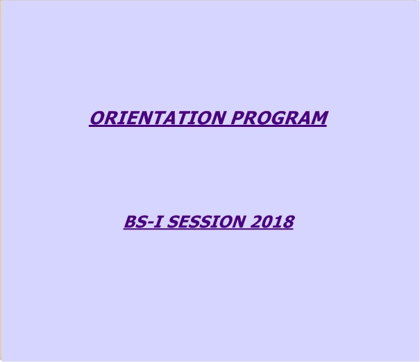 ORIENTATION PROGRAM FOR BS-I SESSION 2018