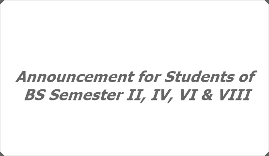 Announcement for Students of BS Semester II, IV, VI & VIII