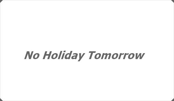 No Holiday Tomorrow