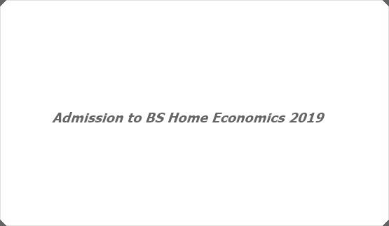 Admission to BS Home Economics 2019