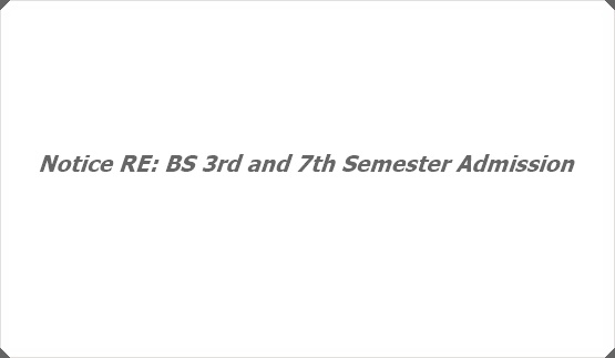 Notice RE: BS 3rd and 7th Semester Admission