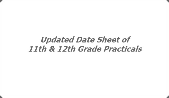 Updated Date Sheet of 11th & 12th Grade Practicals